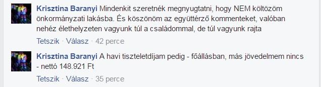 """""""Krisztina Baranyi Mindenkit szeretnék megnyugtatni, hogy NEM költözöm önkormányzati lakásba. És köszönöm az együttérző kommenteket, valóban nehéz élethelyzeten vagyunk túl a családommal, de túl vagyunk rajta"""" """"Krisztina Baranyi A havi tiszteletdíjam pedig - főállásban, más jövedelmem nincs - nettó 148.921 Ft"""" /Forrás: József Attila - lakótelep - Én is itt lakom! Facebook csoport/"""